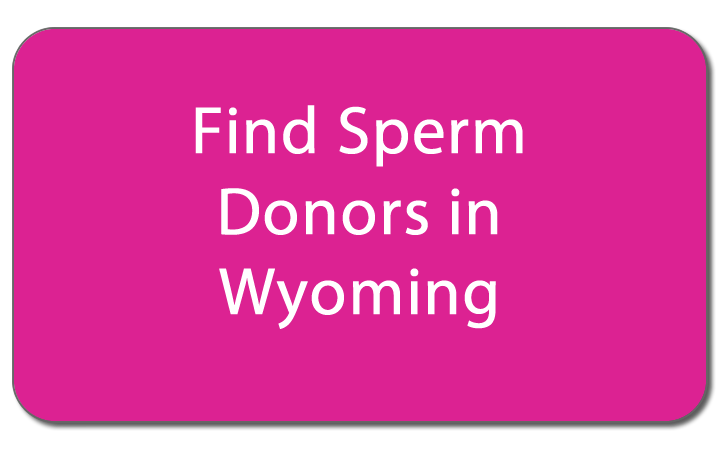 Find sperm donors in Wyoming button