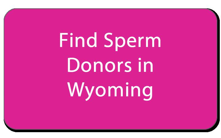 Sperm banks in wyoming unexpectedness!